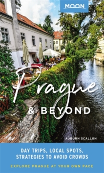 Image for Prague & beyond  : day trips, local spots, strategies to avoid crowds