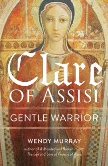 Image for Clare of Assisi : Gentle Warrior