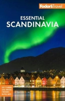 Image for Fodor's essential Scandinavia  : the best of Norway, Sweden, Denmark, Finland, and Iceland