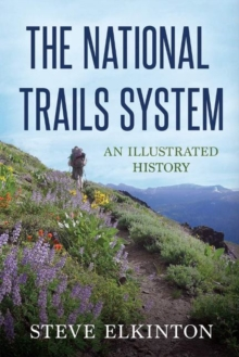 Image for The National Trails System : An Illustrated History