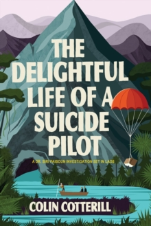 Image for The Delightful Life Of A Suicide Pilot