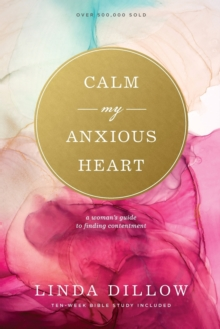 Image for Calm My Anxious Heart