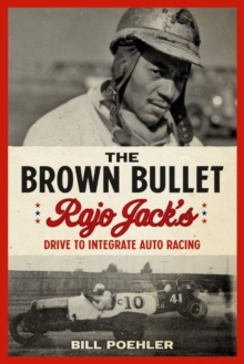 Image for Brown Bullet : Rajo Jack's Drive to Integrate Auto Racing