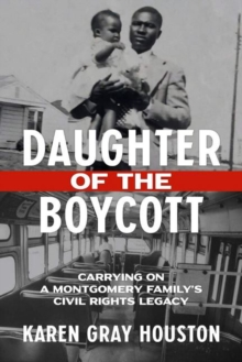 Image for Daughter of the Boycott : Carrying On a Montgomery Family's Civil Rights Legacy