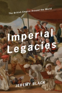 Image for Imperial legacies  : the British Empire around the world
