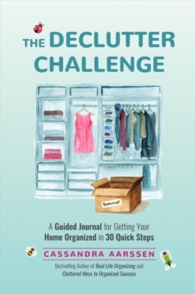 Image for The Declutter Challenge : A Guided Journal for Getting your Home Organized in 30 Quick Steps (Home Organization and Storage Guided Journal for Making Space Clutter-Free)