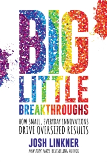 Image for Big little breakthroughs  : how small, everyday innovations drive oversized results