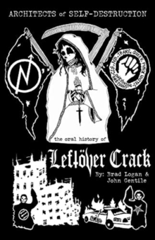 Image for Architects of self-destruction  : the oral history of Leftèover Crack