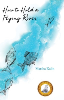 Image for How To Hold a Flying River : Poems