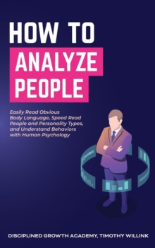 Image for How to Analyze People : Easily Read Obvious Body Language, Speed Read People and Personality Types, and Understand Behaviors with Human Psychology