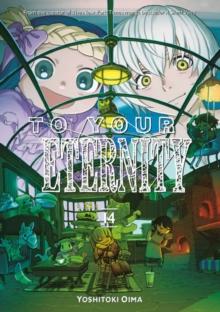 To Your Eternity 14 - Oima, Yoshitoki