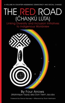 Image for The Red Road : Linking Diversity and Inclusion Initiatives to Indigenous Worldview