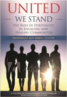 Image for United We Stand : The Role of Spirituality in Engaging and Healing Communities