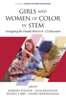 Image for Girls and Women of Color In STEM : Navigating the Double Bind in K-12 Education