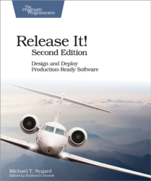 Image for Release it!  : design and deploy production-ready software