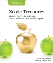 Image for Xcode treasures  : master the tools to design, build, and distribute great apps