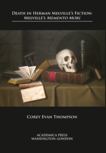 """Image for Death in Herman Melville's Fiction : Melville's """"Memento Mori"""