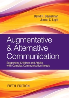 Image for Augmentative & Alternative Communication : Supporting Children and Adults with Complex Communication Needs