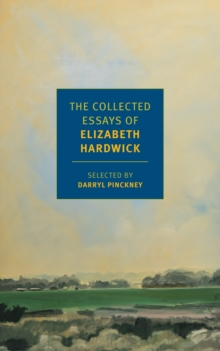 Image for The collected essays of Elizabeth Hardwick
