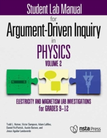 Image for Student Lab Manual for Argument-Driven Inquiry in Physics, Volume 2 : Electricity and Magnetism Lab Investigations for Grades 9-12