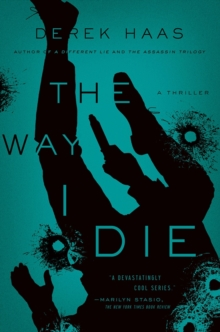 Way I Die - A Novel