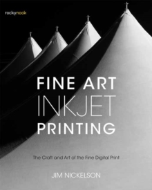 Image for Fine art inkjet printing  : the craft and art of the fine digital print