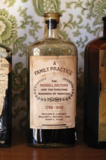 Image for A Family Practice : The Russell Doctors and the Evolving Business of Medicine, 1799-1989
