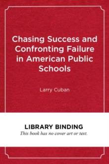 Image for Chasing Success and Confronting Failure in American Public Schools