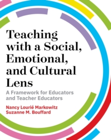 Image for Teaching with a Social, Emotional, and Cultural Lens : A Framework for Educators and Teacher-Educators