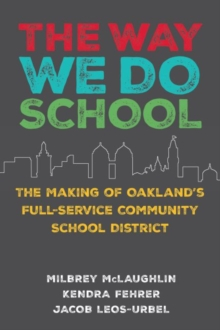 Image for The Way We Do School : The Making of Oakland's Full-Service Community School District