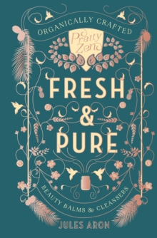 Image for Fresh & pure  : organically crafted beauty balms & cleansers