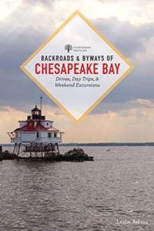 Image for Backroads & Byways of Chesapeake Bay : Drives, Day Trips, and Weekend Excursions