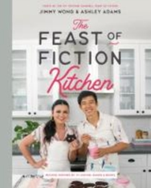 Image for The Feast of Fiction Kitchen : Recipes Inspired by TV, Movies, Games & Books