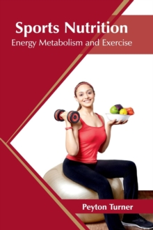 Image for Sports Nutrition: Energy Metabolism and Exercise