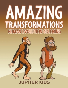 Image for Amazing Transformations : Human Evolution Coloring