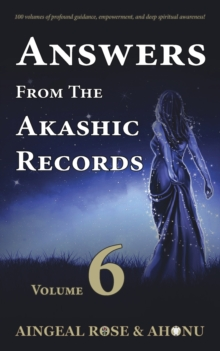 Image for Answers From The Akashic Records - Vol 6 : Practical Spirituality for a Changing World