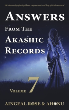 Image for Answers From The Akashic Records - Vol 7 : Practical Spirituality for a Changing World