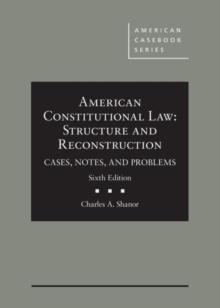 Image for American Constitutional Law : Structure and Reconstruction, Cases, Notes, and Problems