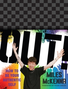Image for Out!: how to be your authentic self