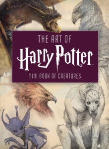 Image for The art of Harry Potter  : mini book of creatures