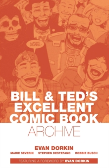Image for Bill & Ted's excellent comic book archive