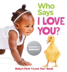 """Image for Who says I love you?  : baby's first """"I love you"""" book"""