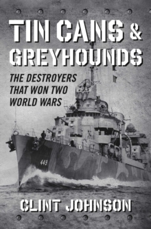 Image for Tin cans and greyhounds  : the destroyers that won two world wars