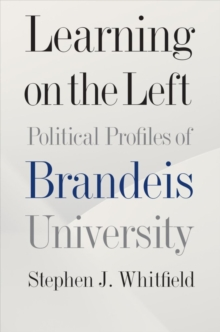Image for Learning on the Left - Political Profiles of Brandeis University