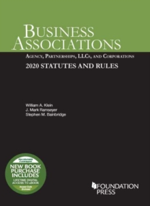 Image for Business Associations : Agency, Partnerships, LLCs, and Corporations, 2020 Statutes and Rules