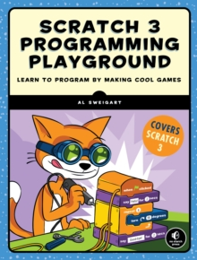 Image for Scratch 3 Programming Playground : Learn to Program by Making Cool Games