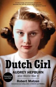 Image for Dutch Girl : Audrey Hepburn and World War II