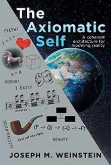 Image for The Axiomatic Self : A coherent architecture for modeling reality