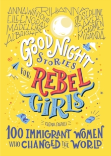 Image for Good night stories for rebel girls  : 100 immigrant women who changed the world