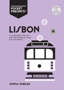 Image for Lisbon Pocket Precincts : A Pocket Guide to the City's Best Cultural Hangouts, Shops, Bars and Eateries
